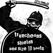 Truncheons, Shields And Size 10 Boots Song