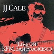 J.J. Cale - Live On Kfc, San Francisco Songs