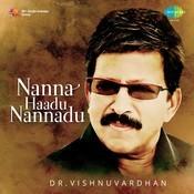 Nanna Haadu Nannadu - Dr. Vishnuvardhan Songs