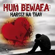 Hum Bewafa Hargiz Na Thay Songs