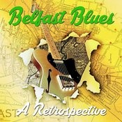 Belfast Blues - A Retrospective Songs