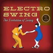 Electro Swing - The Evolution Of Swing, Vol. 1 Songs