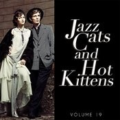 Jazz Cats And Hot Kittens, Vol. 19 Songs