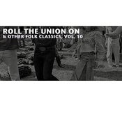 Roll The Union On & Other Folk Classics, Vol. 10 Songs