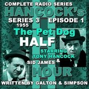 Hancock's Half Hour Radio. Series 3, Episode 1: The Pet Dog Songs