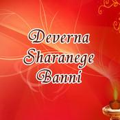 Deverna Sharanege Banni Songs