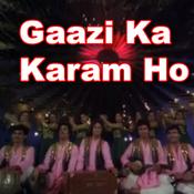 Gaazi Ka Karam Ho Songs