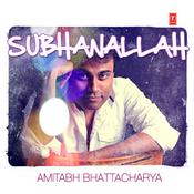 Amitabh Bhattacharya - Subhanallah Songs