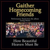 How Beautiful Heaven Must Be Performance Tracks Songs