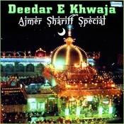 Deedar E Khwaja - Ajmer Shariff Special Songs