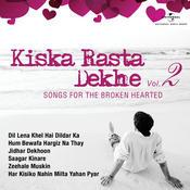 Kiska Rasta Dekhe – Songs For The Broken Hearted, Vol. 2 Songs