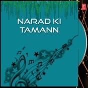 Narad Ki Tamanna Songs