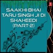 Saakhi-Bhai Taru Singh Ji Di Shaheedi Part-2 Songs
