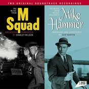 The Music From 'm Squad' + The Music From Mickey Spillane's 'mike Hammer' Songs
