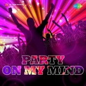 Party On My Mind Songs