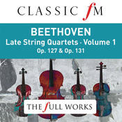 Beethoven: Late String Quartets Vol. 1 (Classic FM: The Full Works) Songs