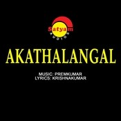 Akathalangal Songs