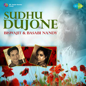 Biswajit And Basabi Nandy - Sudhu Dujone Songs