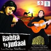 Rabba Ye Judaai Songs