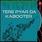 Tere Pyar Da Kabooter Songs