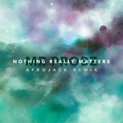 Nothing Really Matters (Afrojack Remix) Song