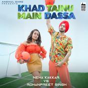 Khad Tainu Main Dassa Song
