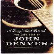 A Song's Best Friend - The Very Best Of John Denver Songs