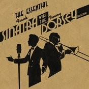 The Essential Frank Sinatra & Tommy Dorsey And His Orchestra Songs