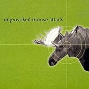 Unprovoked Moose Attack Songs