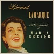 Libertad Lamarque Canta Canciones De Maria Grever Songs