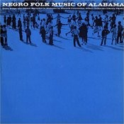 Negro Folk Music Of Alabama, Vol.6: Ring Game Songs & Others Songs