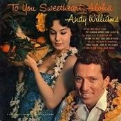To You Sweetheart, Aloha Songs
