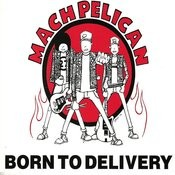 Born To Delivery Songs