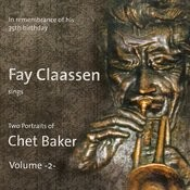 Fay Claassen Sings Two Portraits Of Chet Baker, Vol.2 Songs