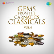 Gems From Carnatic Classicals Vol 6 Songs