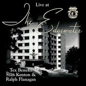 Live At The Edgewater With Tex Beneke, Stan Kenton & Ralph Flanagan Songs