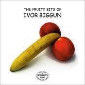 The Fruity Bits of Ivor Biggun Songs
