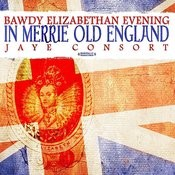 Bawdy Elizabethan Evening In Merrie Old England (Digitally Remastered) Songs