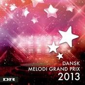 Dansk Melodi Grand Prix 2013 Songs