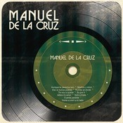 Manuel De La Cruz Songs