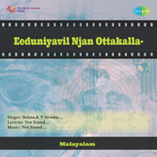 Eeduniyavil Njan Ottakalla Drama Songs