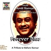 Forever Blue - A Tribute To Kishore Kumar Songs