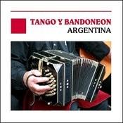Tango Y Bandoneon, Argentina Argentine Songs