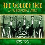 The Golden Age Of British Dance Bands 1927-1931 Songs