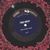 Trio West Plays Holiday Songs Volume 2 Songs