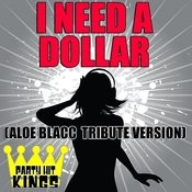 I Need A Dollar (Aloe Blacc Tribute Version) Songs
