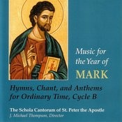 Music For The Year Of Mark: Hymns, Chant, And Anthems For Ordinary Time, Cycle B Songs