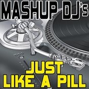 Just Like A Pill (Remix Tools For Mash-Ups) Songs