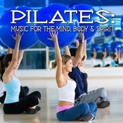 Pilates: Music For Mind, Body And Spirit Songs