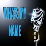 What's My Name Songs